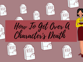 How to get over a character's death