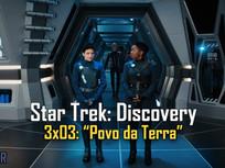 "Star Trek Discovery - 3x03 - ""Povo da Terra""- AFTER EP42"