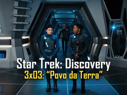 "Star Trek Discovery - 3x03 - ""Povo da Terra""- AFTER EP42"