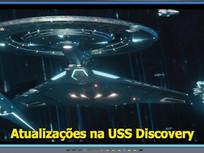 Atualizações na USS Discovery - Diário do Capitão S06EP152