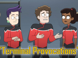"Status Report: Star Trek: Lower Decks, ""Terminal Provocations"""