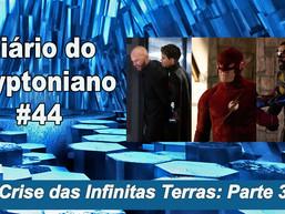 Crise nas Infinitas Terras: Parte 3 - Diário do Kryptoniano S02E44