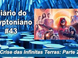 Crise nas Infinitas Terras: Parte 2 - Diário do Kryptoniano S02E43