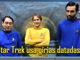 Star Trek usa gírias datadas? - Diário do Capitão S06EP140