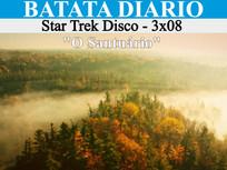 """""""O Santuário"""" - Star Trek Disco 03 - Batata Diário Ep73"""