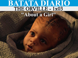 """""""About a Girl"""" The Orville - Batata Diário Ep92"""