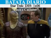 """""""Caça e Caçador"""" Star Trek: DS9 - Batata Diário Ep90"""