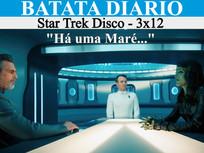"""""""Há uma Maré..."""" - Star Trek Disco 03 - Batata Diário Ep78"""