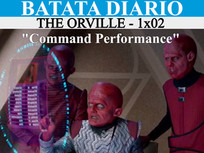 """Command Performance"" The Orville - Batata Diário Ep86"