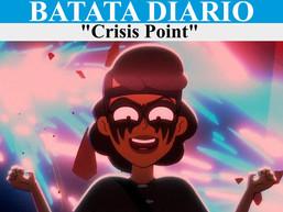 """Crisis Point"" - Batata Diário Ep65"