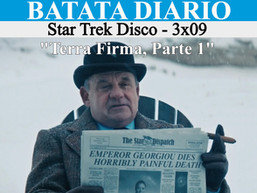 """Terra Firma, Part 1"" - Star Trek Disco 03 - Batata Diário Ep75"