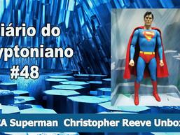NECA Superman Christopher Reeve Unboxing - Diário do Kryptoniano S03E48