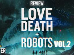 Love Death + Robots vol.2 - Review - AFTER 57