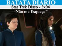 """""""Não me esqueça"""" - Star Trek Disco 04 - Batata Diário Ep70"""