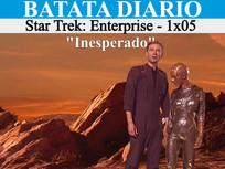 """inesperado"" Star Trek: Enterpise - Batata Diário Ep81"