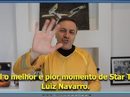 Qual o melhor e pior momento de Star Trek: Luiz Navarro - Diário do Capitão S06EP155
