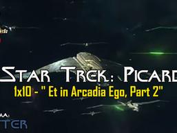 """Et in Arcadia Ego, Part 2"" Star Trek: Picard - AFTER EP22"