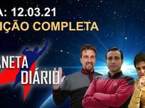 Planeta Diário - 12/03/2021 - Filme do JJ/ Colm Meaney cético/ ST no History Channel/ Elenco de ST.
