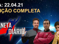 Planeta Diário - 22/04/2021 - Michael Dorn / Anson Mount / ST Picard / Streaming / Sonic 2.
