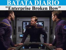 Enterprise: Broken Bow - Batata Diário Ep43