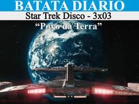 """""""Povo da Terra"""" - Star Trek Disco 03 - Batata Diário Ep69"""