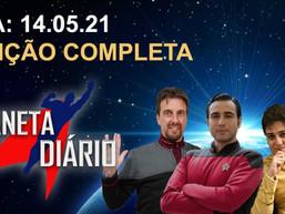 Planeta Diário - 14/05/21 - Opinião e análise das principais notícias Trekkers e Nerds do Mundo.
