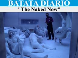 The Naked Now - Batata Diário Ep50