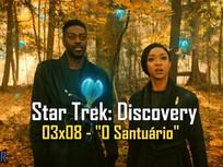 """Star Trek: Discovery - 03x08 - """"O Santuário"""" AFTER 45"""