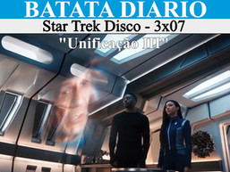 """""""Unificação III"""" - Star Trek Disco 03 - Batata Diário Ep73"""