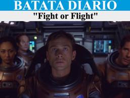 Fight or Flight  - Batata Diário Ep47