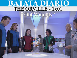 """Old Wounds"" - The Orville - Batata Diário Ep80"