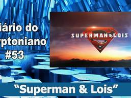 Superman & Lois - Diário do Kryptoniano S04E53