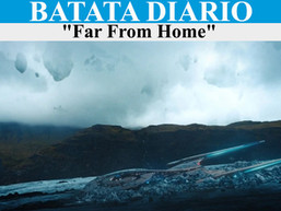 """Far From Home""- Batata Diário Ep68"