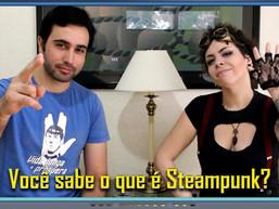 Você sabe o que é Steampunk? -  Diário do Capitão S06EP135