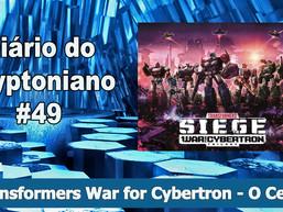 """""""Transformers War for Cybertron - O Cerco"""" Vale a pena? - Diário do Kryptoniano S03E49"""