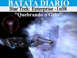 """""""Quebrando o Gelo"""" Star Trek: Enterprise - Batata Diário Ep93"""