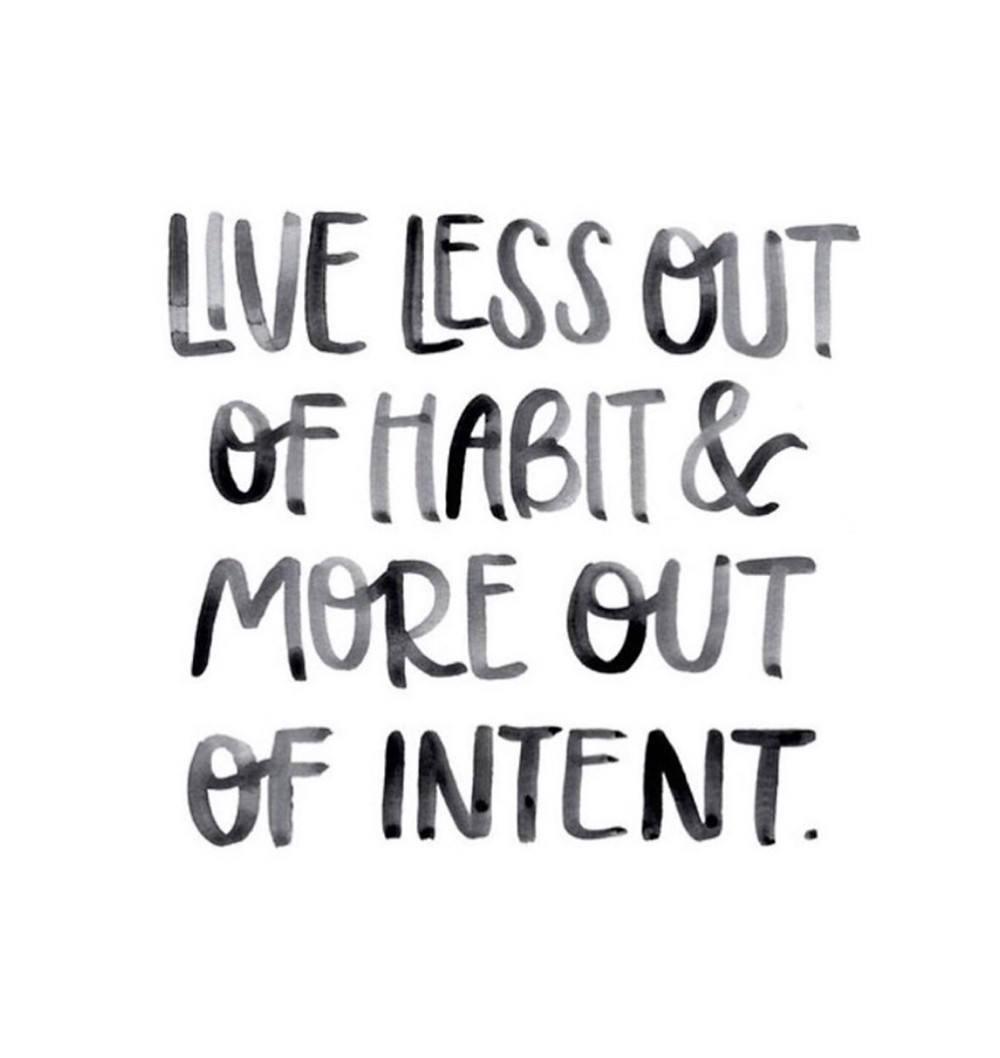 Living life with intention | Intentional Living