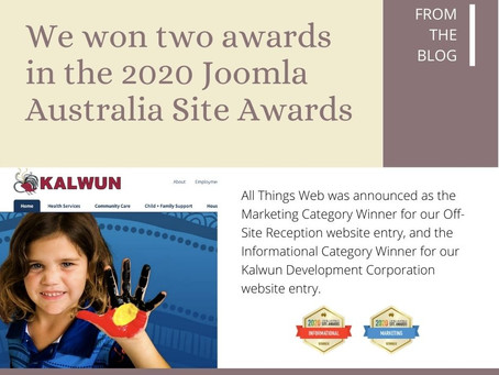 We won two awards in the 2020 Joomla Australia Site Awards
