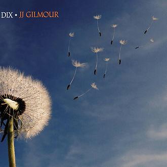 JJ Gilmour DIX album