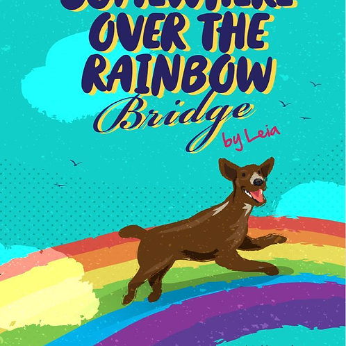Book: Somewhere Over e Rainbow Bridge (Part of proceeds will be donated to ASD)