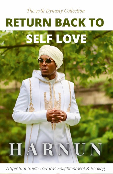 Return Back To Self Love: The 47th Dynasty Collection - Return Back To Self Love