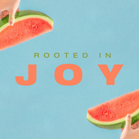 Rooted in Joy