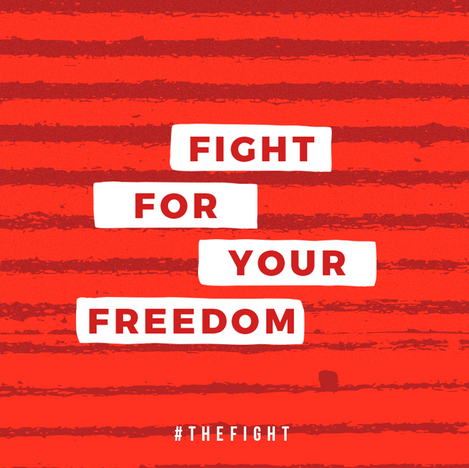 FIGHT FOR YOUR FREEDOM