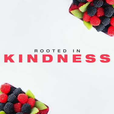 Rooted in Kindness