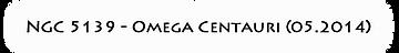NGC 5139 - Omega Centauri (05.2014).png