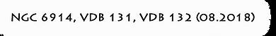 NGC 6914, vdb 131, vdb 132