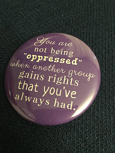 You are not being oppressed
