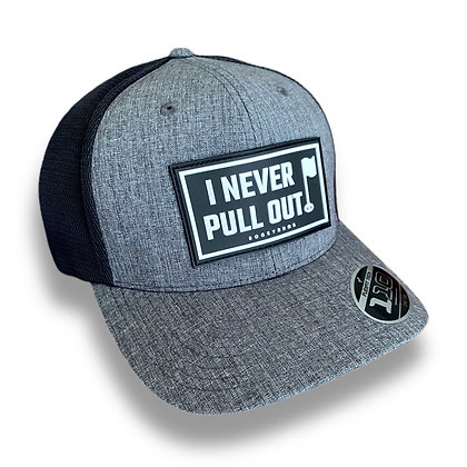 I Never Pull Out - Curved Bill