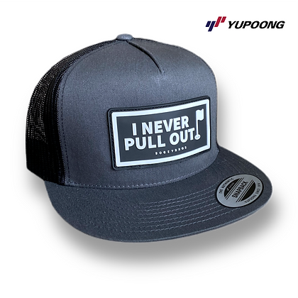 I Never Pull Out - Flat Bill
