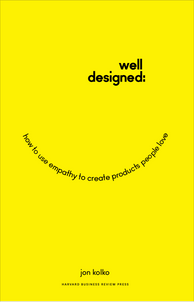 Book of December:  Well-Designed: How to Use Empathy to Create Products People Love